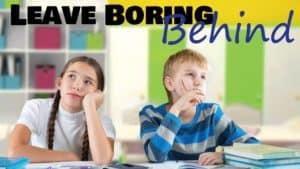 Leave Boring Behine