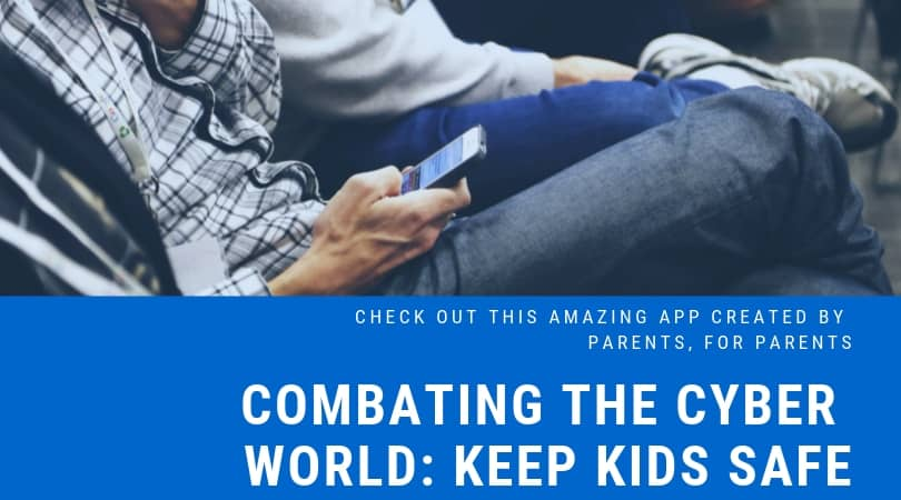 Combating the Cyber World to Keep Kids Safe & Healthy