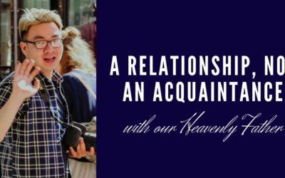 A Relationship, Not An Acquaintance